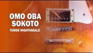 Tunde Nightingale - Omo Oba Sokoto
